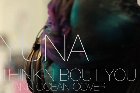 Yuna – Thinking About You (Frank Ocean Cover)