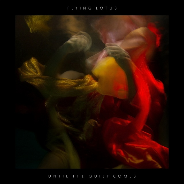 Flying Lotus — Until The Quiet Comes