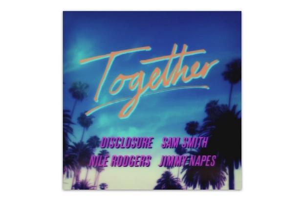 Новый сингл Disclosure X Nile Rodgers X Sam Smith X Jimmy Napes – Together