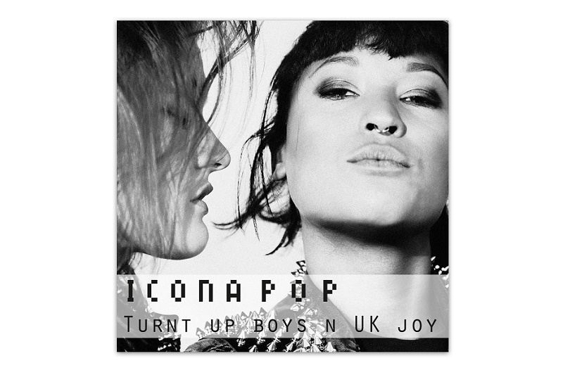 "Icona Pop представили новый микс ""Turnt Up Boys N UK JOY"""