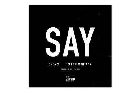 """G-Eazy и French Montana выпустили совместный трек """"Say"""""""