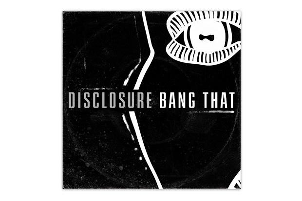 "Disclosure выпустили новую песню ""Bang That"""