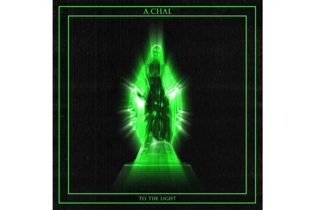 A.CHAL выпустил новый сингл «To The Light»